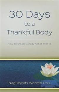 30 Days to a Thankful Body: How to Create a Body Full of Thanks