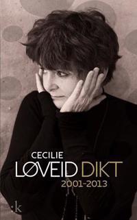 Dikt 2001-2013 - Cecilie Løveid | Ridgeroadrun.org