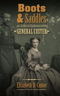 Boots and Saddles or Life in Dakota with General Custer by