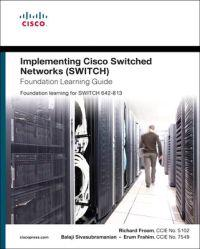 Implementing Cisco IP Switched Networks (SWITCH) Foundation Learning Guide