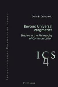 Beyond Universal Pragmatics
