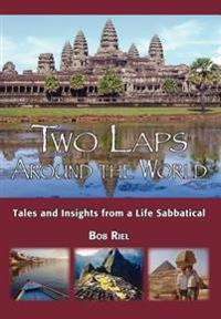 Two Laps Around the World:Tales and Insights from a Life Sabbatical