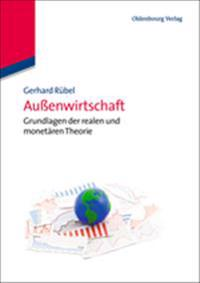 Außenwirtschaft: Grundlagen Der Realen Und Monetären Theorie