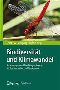 Biodiversitat Und Klimawandel: Auswirkungen Und Handlungsoptionen Fur Den Naturschutz in Mitteleuropa