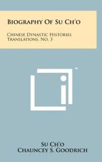 Biography of Su Ch'o: Chinese Dynastic Histories Translations, No. 3
