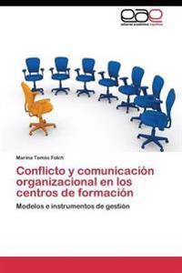 Conflicto y Comunicacion Organizacional En Los Centros de Formacion