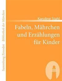 Fabeln, M Hrchen Und Erz Hlungen Fur Kinder