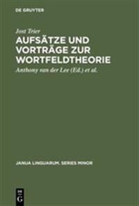 Aufsätze Und Vorträge Zur Wortfeldtheorie