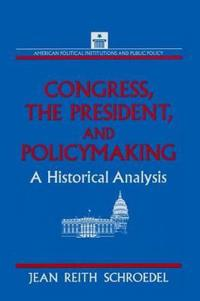 Congress, the President, and Policymaking