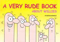 Very Rude Book About Willies