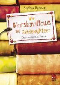 Bennett, S: Wie Marshmallows mit Seidenglizer