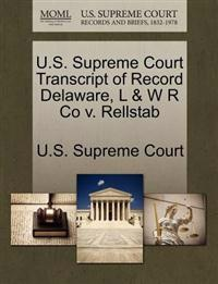 U.S. Supreme Court Transcript of Record Delaware, L & W R Co V. Rellstab