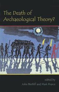 The Death of Archaeological Theory?
