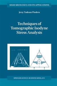 Techniques of Tomographic Isodyne Stress Analysis