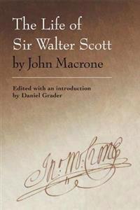 The Life of Sir Walter Scott by John Macrone