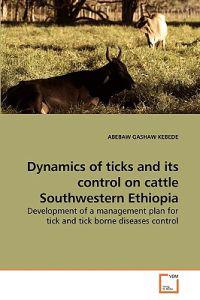 Dynamics of Ticks and Its Control on Cattle Southwestern Ethiopia
