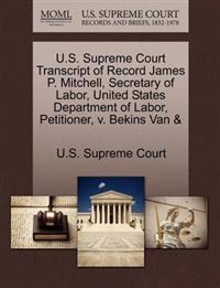 U.S. Supreme Court Transcript of Record James P. Mitchell, Secretary of Labor, United States Department of Labor, Petitioner, V. Bekins Van &