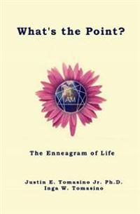 What's the Point?: The Enneagram of Life