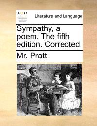 Sympathy, a Poem. the Fifth Edition. Corrected.