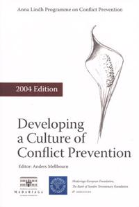 Developing a culture of conflict prevention. 2004 Edition