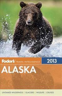 Fodor's Travel Intelligence 2013 Alaska