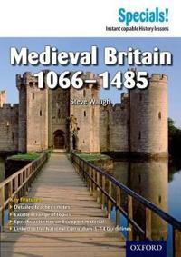 Secondary Specials!: History- Medieval Britain 1066-1485