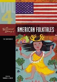 The Greenwood Library of American Folktales [4 volumes]