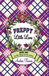 Preppy Little Liars: Book One in the Meg Little Series