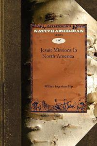 The Early Jesuit Missions in North America