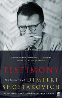 Testimony - the memoirs of dmitri shostakovich as related to and edited by