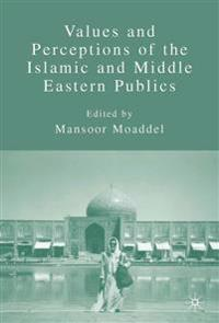 Values and Perceptions of the Islamic and Middle Eastern Publics