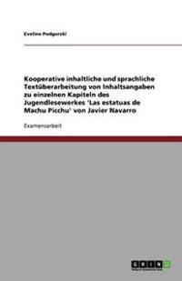 Kooperative Inhaltliche Und Sprachliche Textuberarbeitung Von Inhaltsangaben Zu Einzelnen Kapiteln Des Jugendlesewerkes 'Las Estatuas de Machu Picchu' Von Javier Navarro