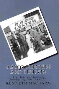 Radio Survives and Thrives: The History of Kentucky Broadcasting from 1945-1970