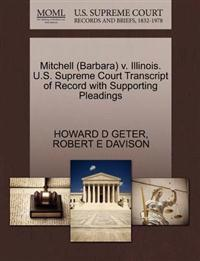 Mitchell (Barbara) V. Illinois. U.S. Supreme Court Transcript of Record with Supporting Pleadings