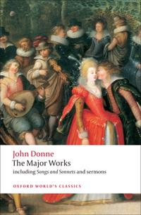 John Donne: The Major Works: Including Songs and Sonnets and Sermons