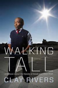 Walking Tall: A Memoir about the Upside of Small and Other Stuff