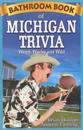 Bathroom Book of Michigan Trivia: Weird, Wacky and Wild