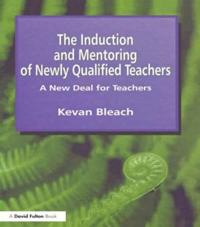 The Induction and Mentoring of Newly Qualified Teachers