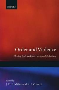 Order and Violence: Hedley Bull and International Relations