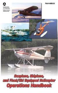 Seaplane, Skiplane, and Float/Ski Equipped Helicopter Operations Handbook Faa-h8083-23-1