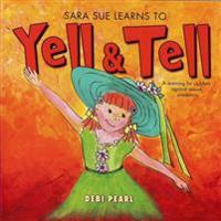 Sara Sue Learns to Yell & Tell: A Warning for Children Against Sexual Predators