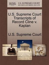 U.S. Supreme Court Transcripts of Record Cline V. Kaplan