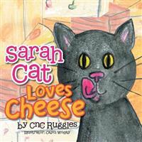 Sarah Cat Loves Cheese!