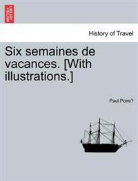 Six Semaines de Vacances. [With Illustrations.]