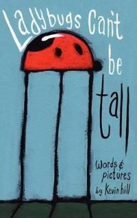 Ladybugs Can't Be Tall
