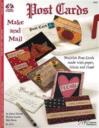 Postcards: Make and Mail: Mailable Post Cards Made with Paper, Fabric and Floss!