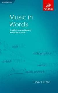 Music in words, second edition - a guide to researching and writing about m