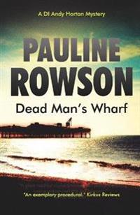 Dead mans wharf - the fourth in the di andy horton crime series