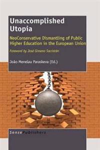 Unaccomplished Utopia: Neoconservative Dismantling of Public Higher Education in the European Union
