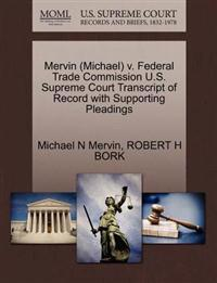 Mervin (Michael) V. Federal Trade Commission U.S. Supreme Court Transcript of Record with Supporting Pleadings
